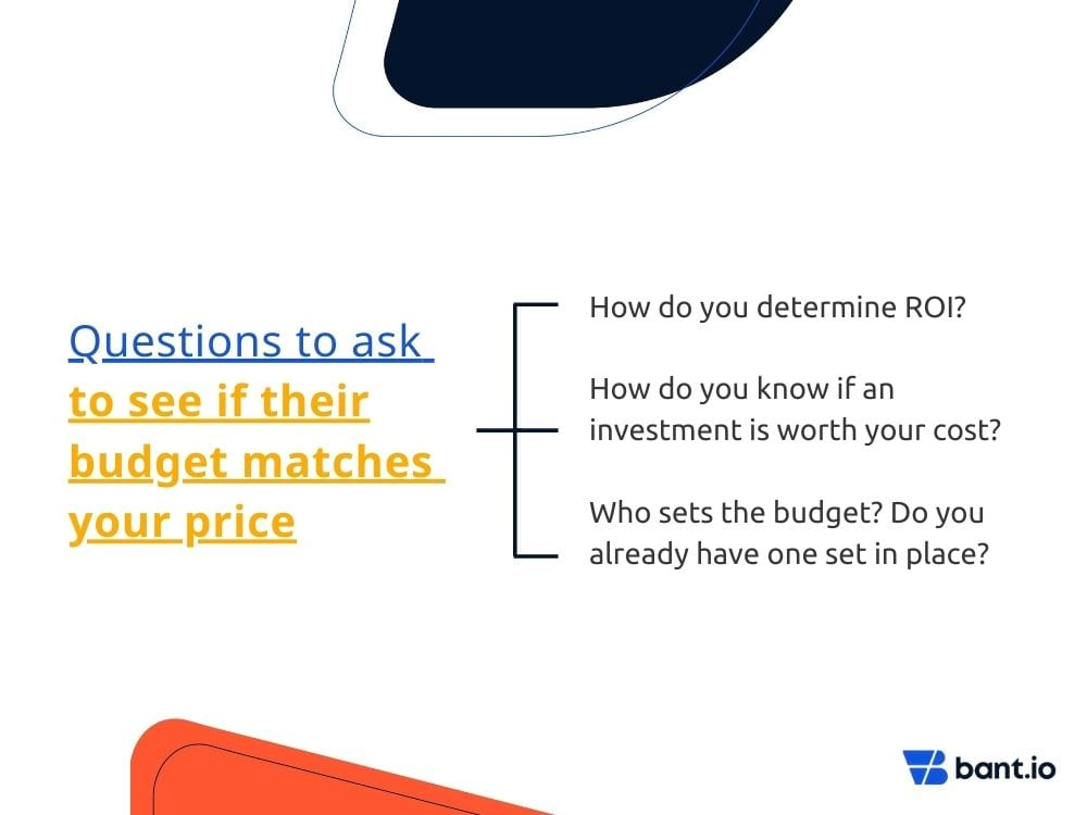Questions to find out their budget